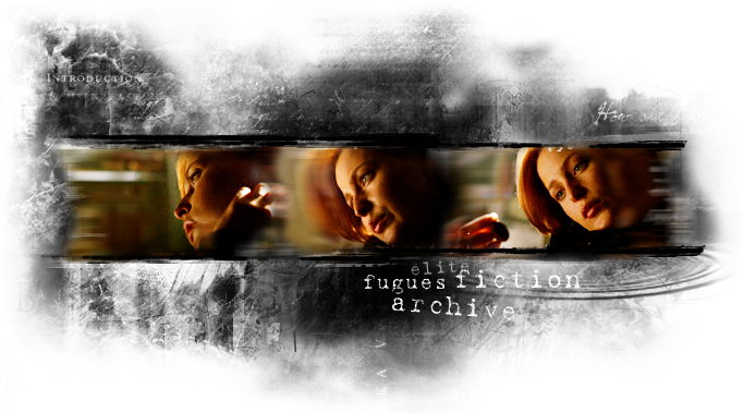 X-Files Fan Fiction Archive | fugues in the key of x